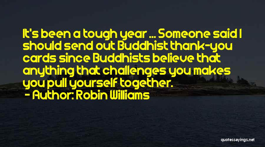 Been Together One Year Quotes By Robin Williams