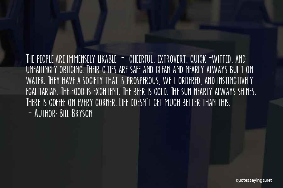 Beer And Coffee Quotes By Bill Bryson
