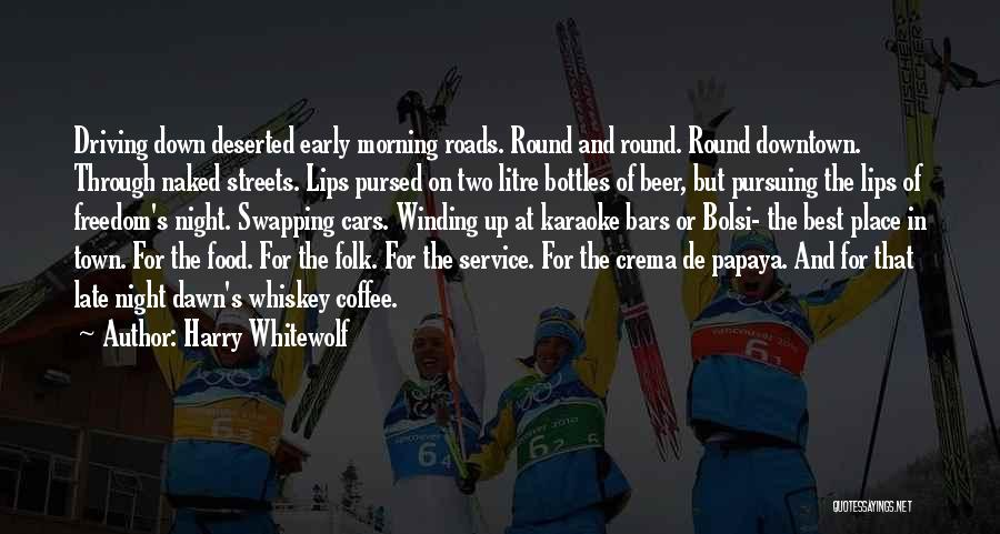 Beer And Coffee Quotes By Harry Whitewolf