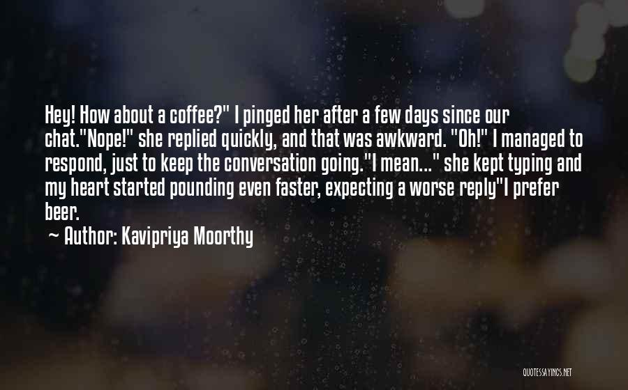 Beer And Coffee Quotes By Kavipriya Moorthy