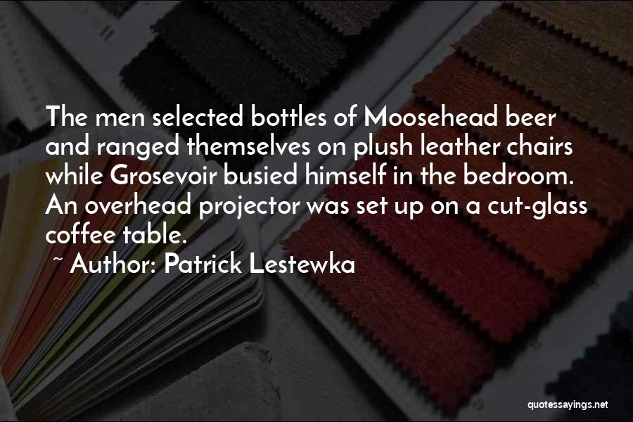 Beer And Coffee Quotes By Patrick Lestewka