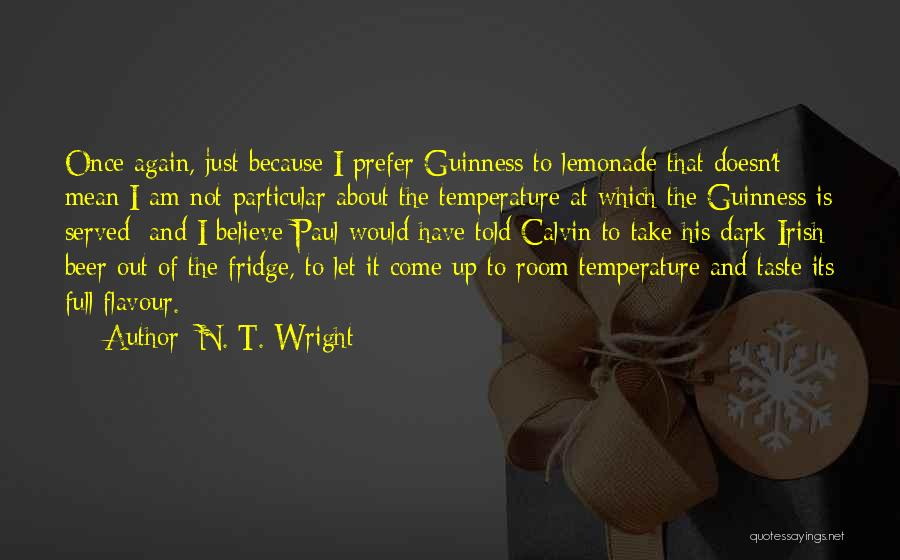 Beer Fridge Quotes By N. T. Wright