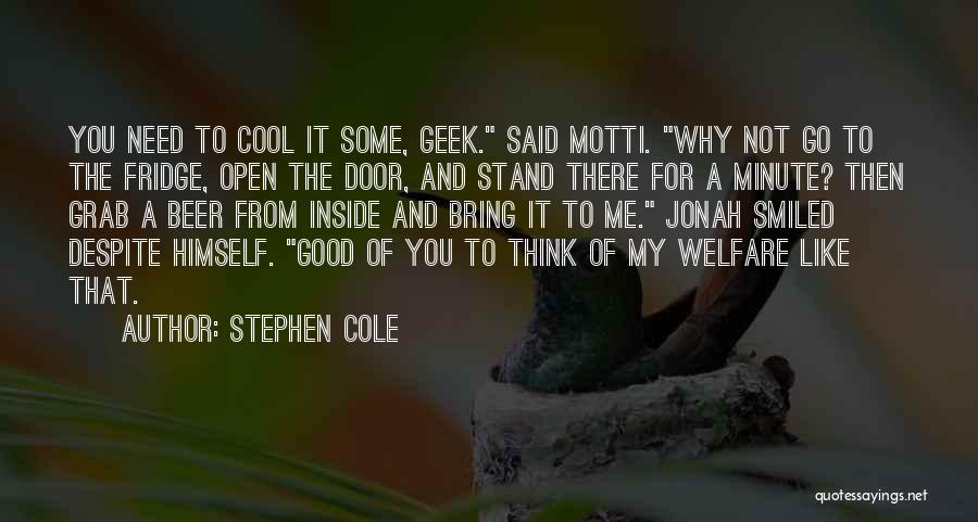 Beer Fridge Quotes By Stephen Cole