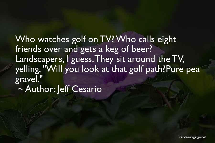 Beer Keg Quotes By Jeff Cesario