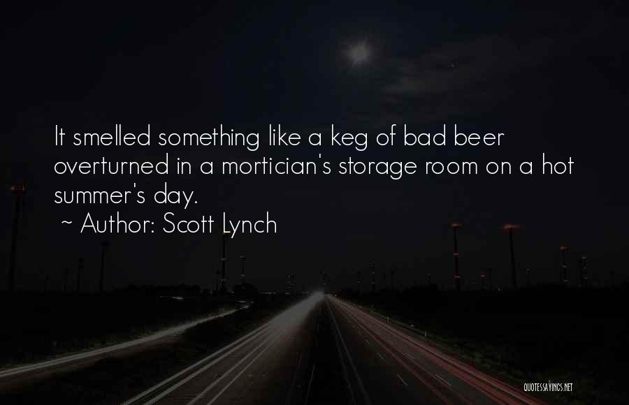 Beer Keg Quotes By Scott Lynch