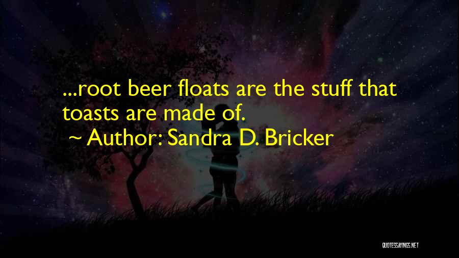 Beer Toasts Quotes By Sandra D. Bricker