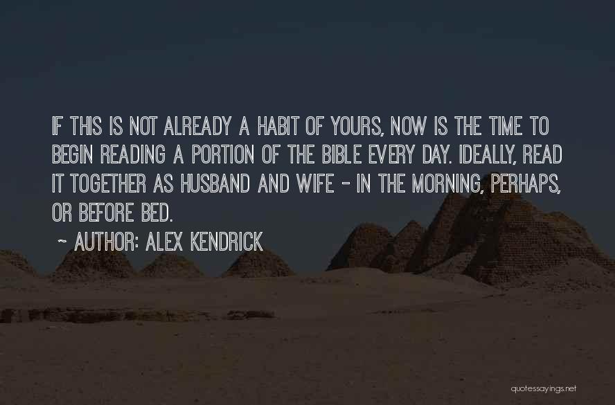 Before Bed Quotes By Alex Kendrick