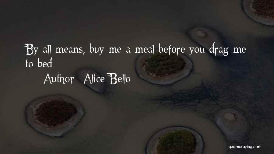 Before Bed Quotes By Alice Bello