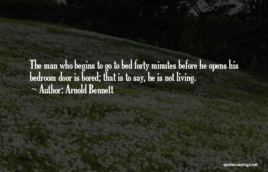 Before Bed Quotes By Arnold Bennett