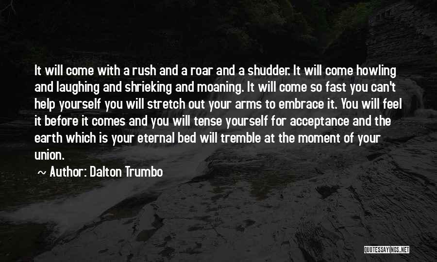 Before Bed Quotes By Dalton Trumbo