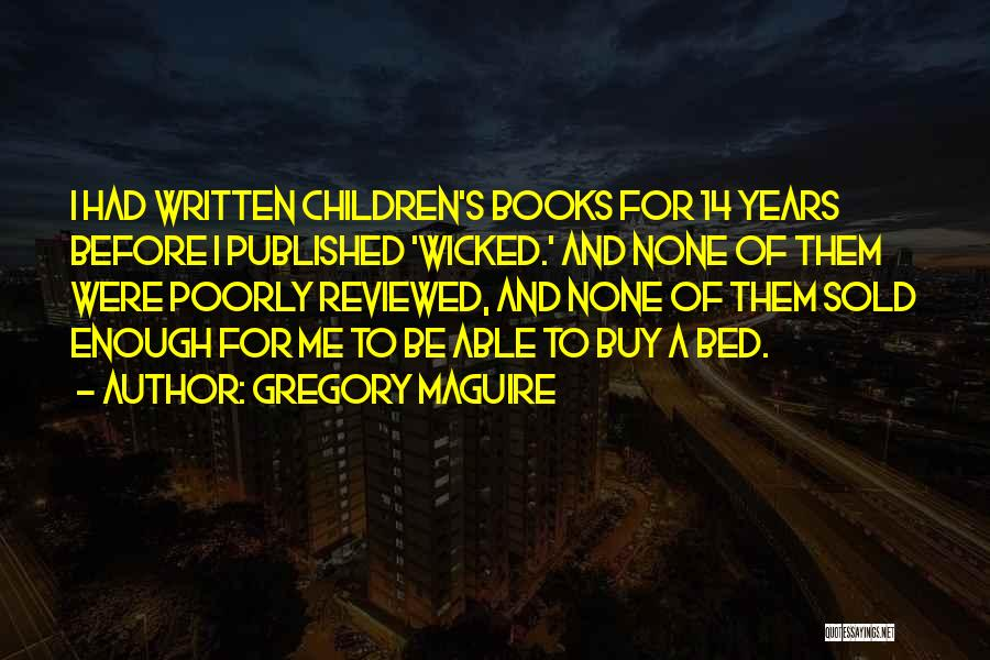 Before Bed Quotes By Gregory Maguire