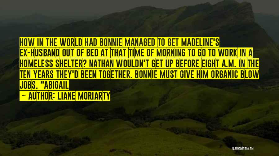 Before Bed Quotes By Liane Moriarty