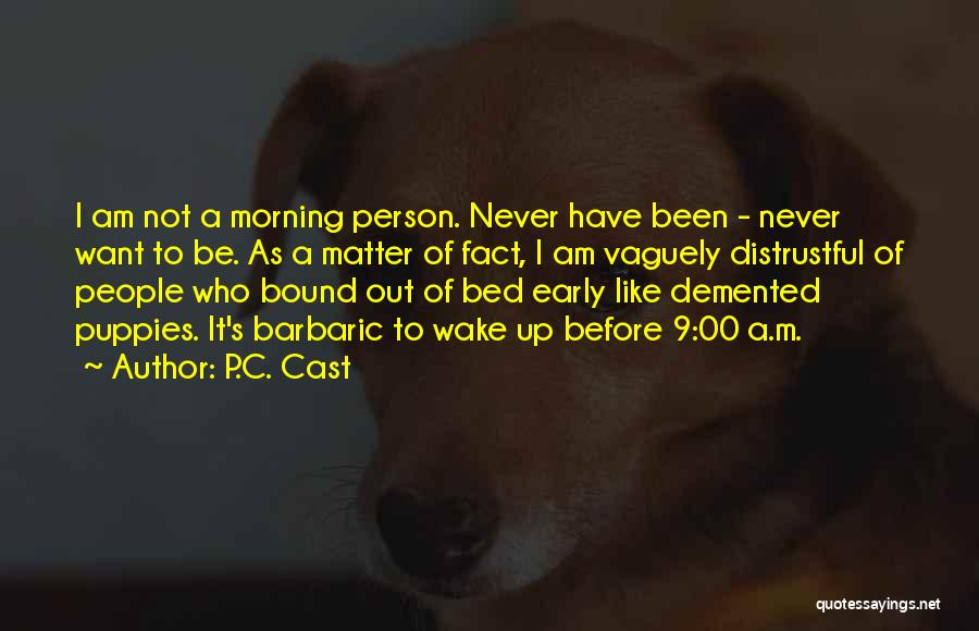 Before Bed Quotes By P.C. Cast