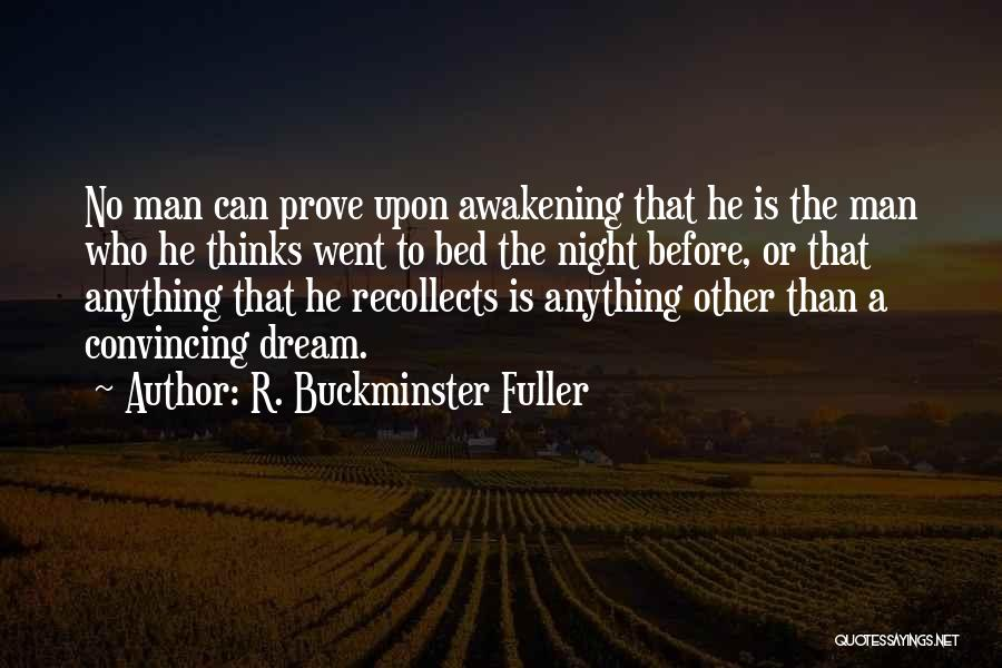 Before Bed Quotes By R. Buckminster Fuller
