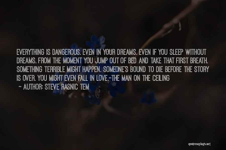 Before Bed Quotes By Steve Rasnic Tem