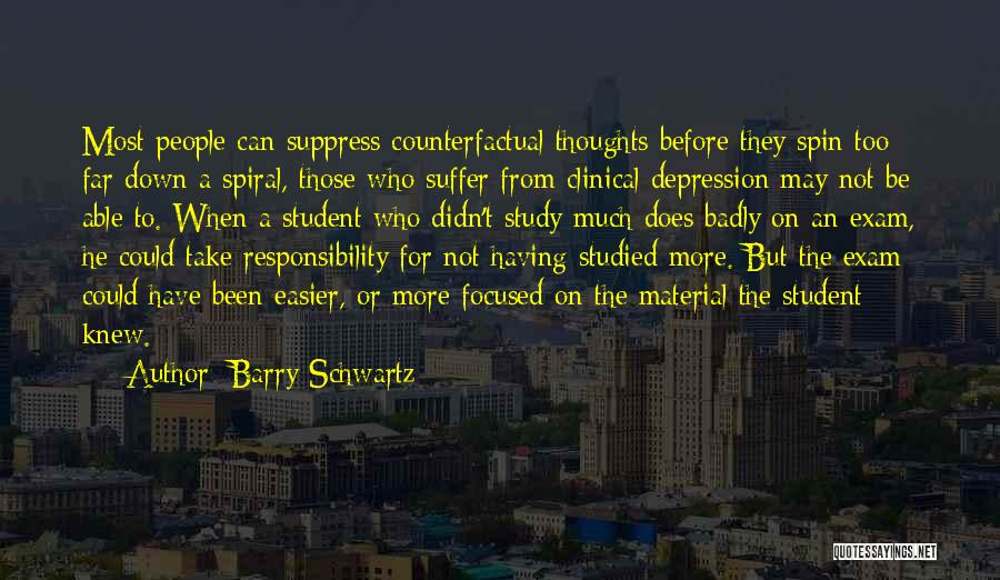 Before Exam Quotes By Barry Schwartz