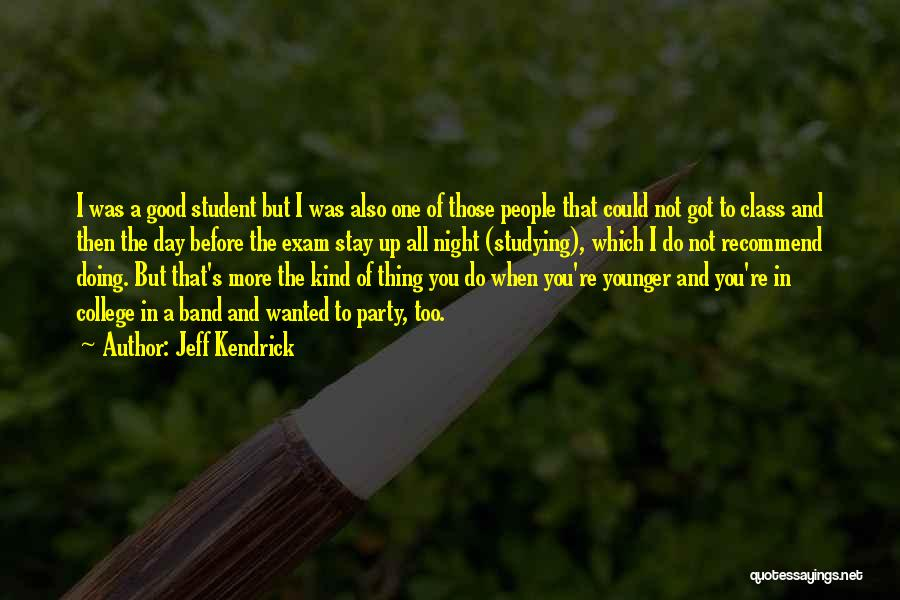 Before Exam Quotes By Jeff Kendrick