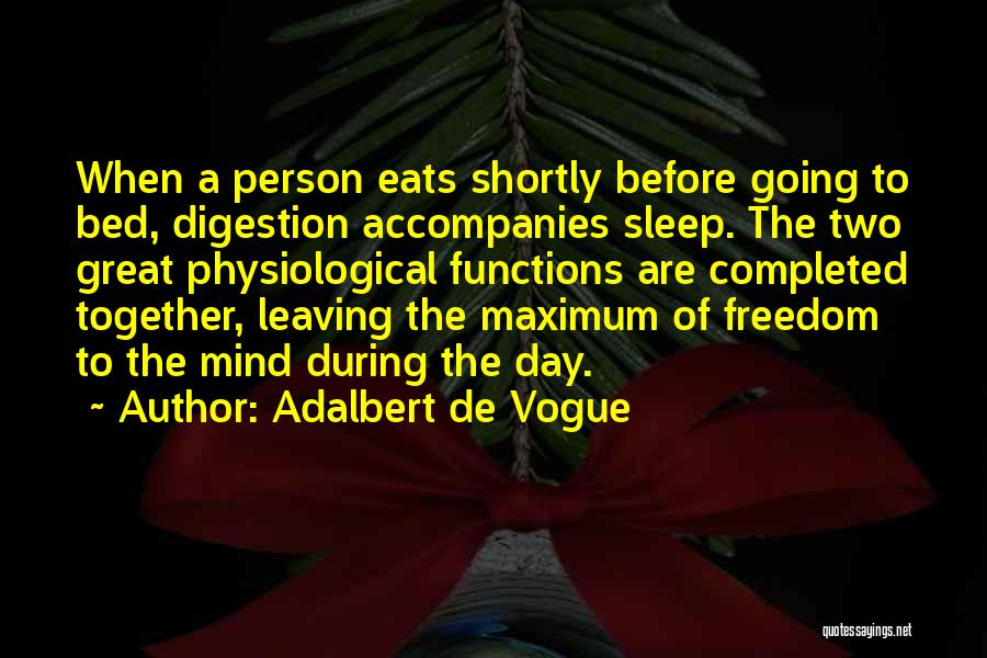 Before Going To Bed Quotes By Adalbert De Vogue