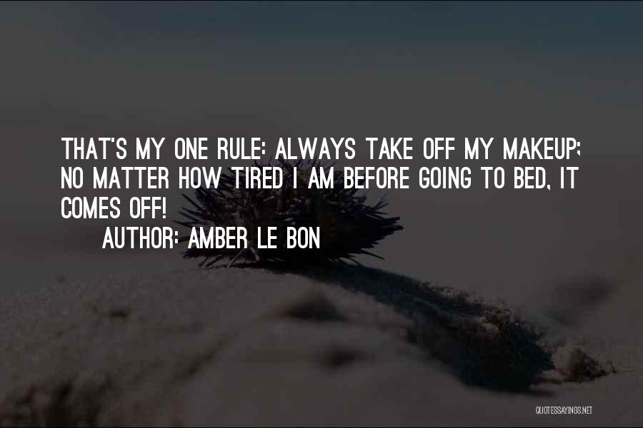 Before Going To Bed Quotes By Amber Le Bon