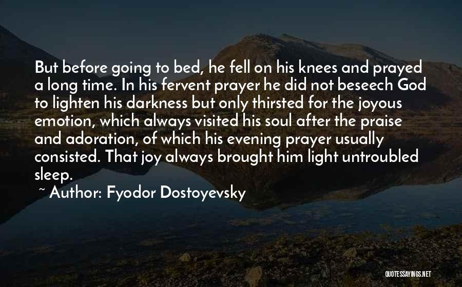 Before Going To Bed Quotes By Fyodor Dostoyevsky