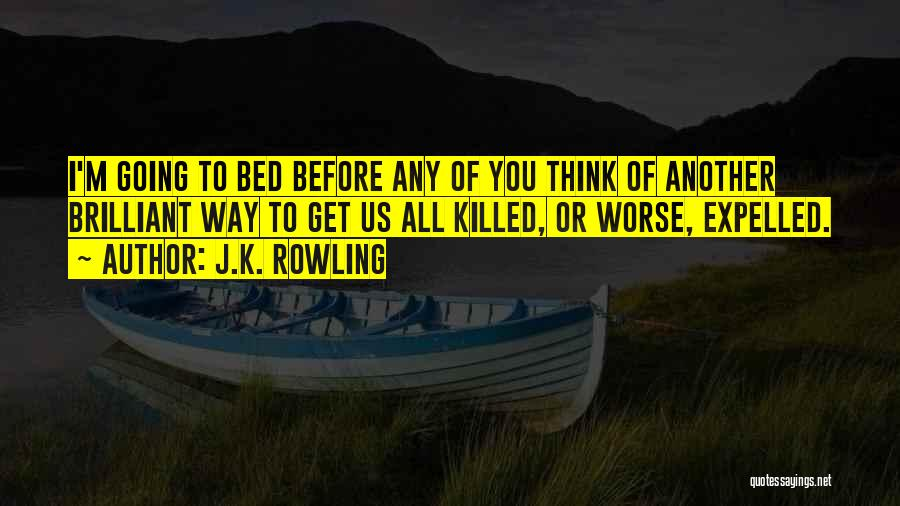 Before Going To Bed Quotes By J.K. Rowling