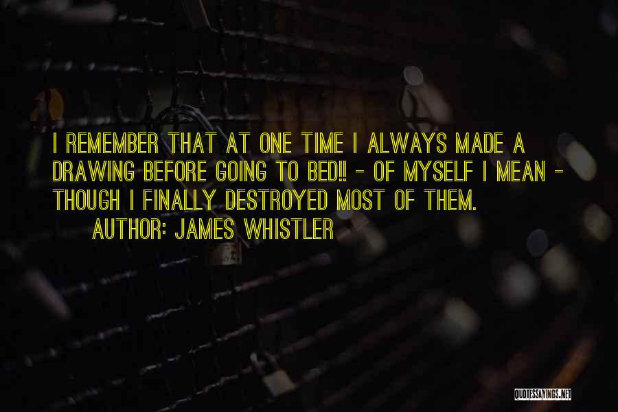 Before Going To Bed Quotes By James Whistler