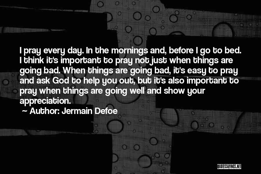 Before Going To Bed Quotes By Jermain Defoe
