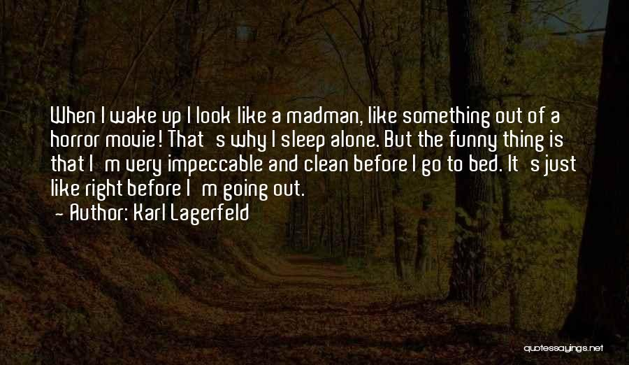 Before Going To Bed Quotes By Karl Lagerfeld