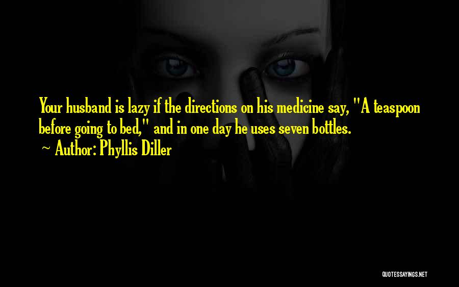 Before Going To Bed Quotes By Phyllis Diller