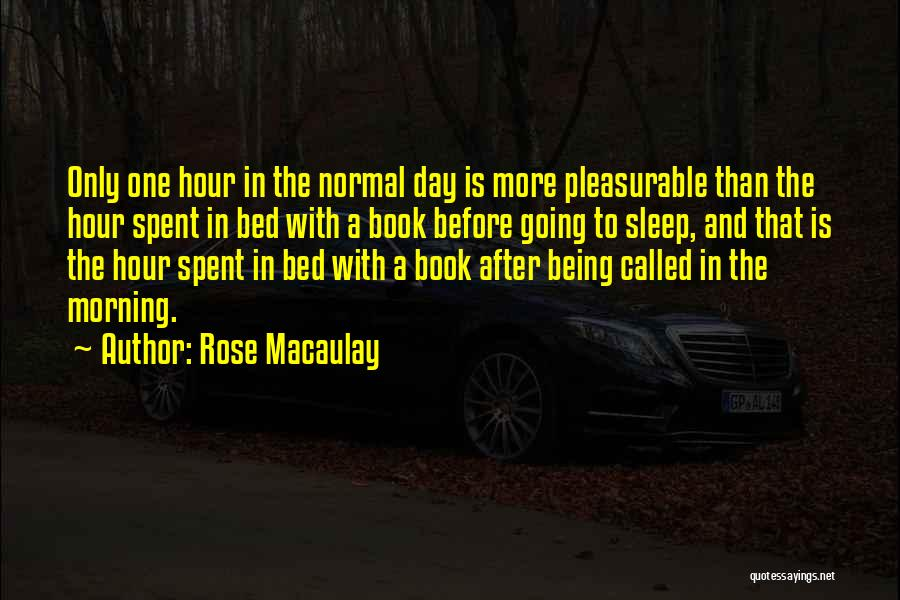 Before Going To Bed Quotes By Rose Macaulay