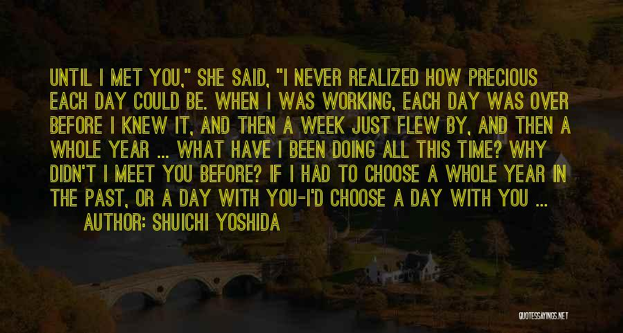 Before I Met You I Never Knew Quotes By Shuichi Yoshida