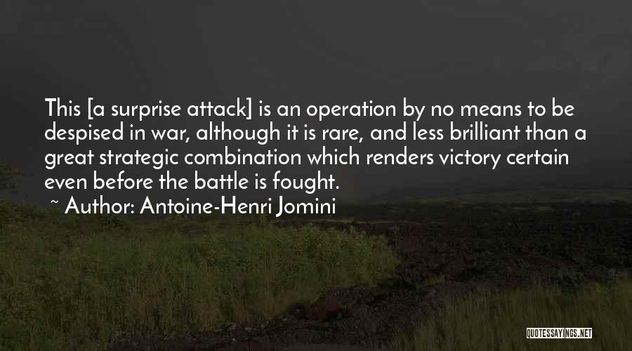 Before The Battle Quotes By Antoine-Henri Jomini