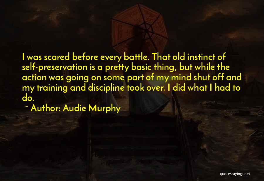 Before The Battle Quotes By Audie Murphy