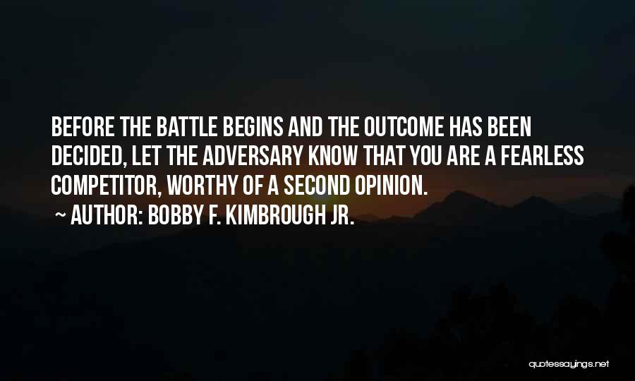 Before The Battle Quotes By Bobby F. Kimbrough Jr.