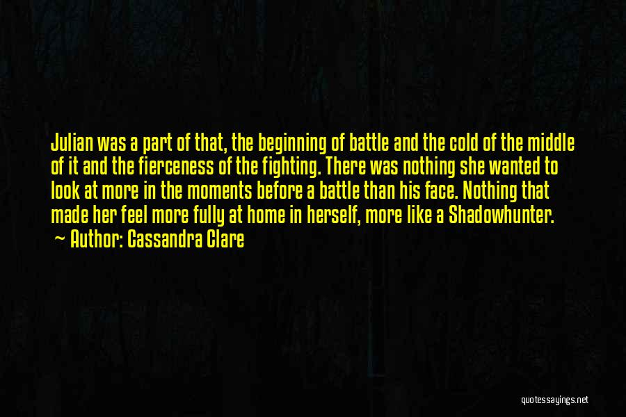 Before The Battle Quotes By Cassandra Clare