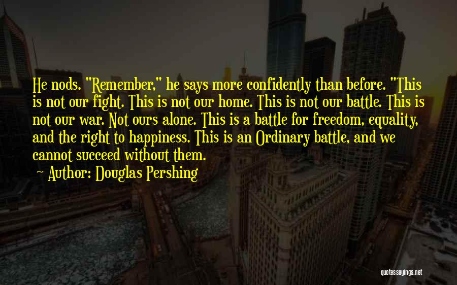 Before The Battle Quotes By Douglas Pershing