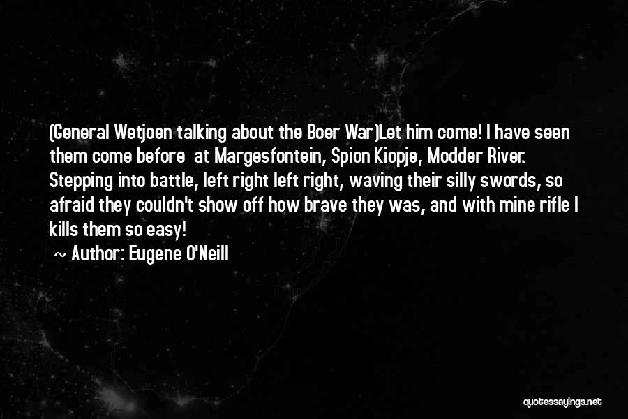 Before The Battle Quotes By Eugene O'Neill