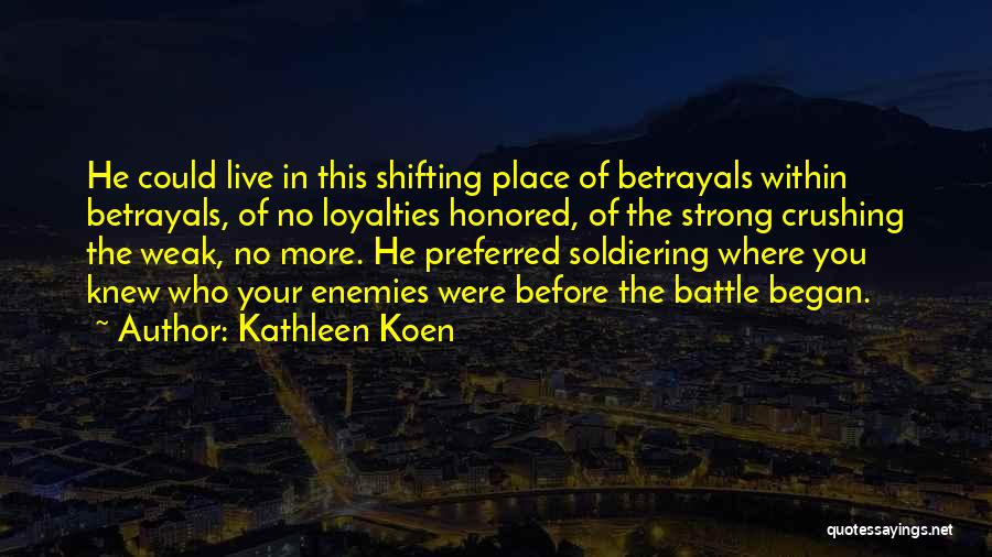 Before The Battle Quotes By Kathleen Koen