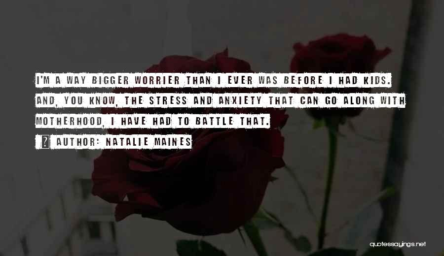 Before The Battle Quotes By Natalie Maines