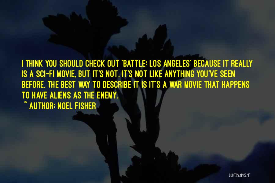 Before The Battle Quotes By Noel Fisher