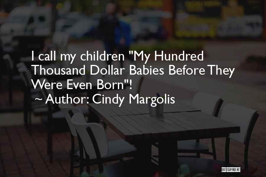Before You Were Born Baby Quotes By Cindy Margolis
