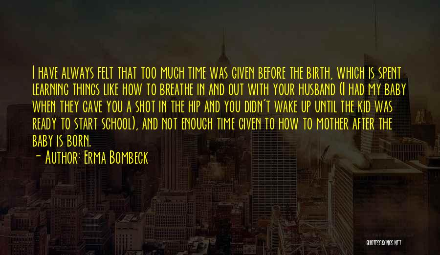 Before You Were Born Baby Quotes By Erma Bombeck