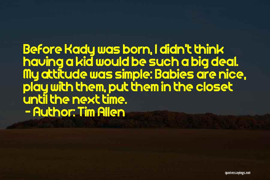 Before You Were Born Baby Quotes By Tim Allen