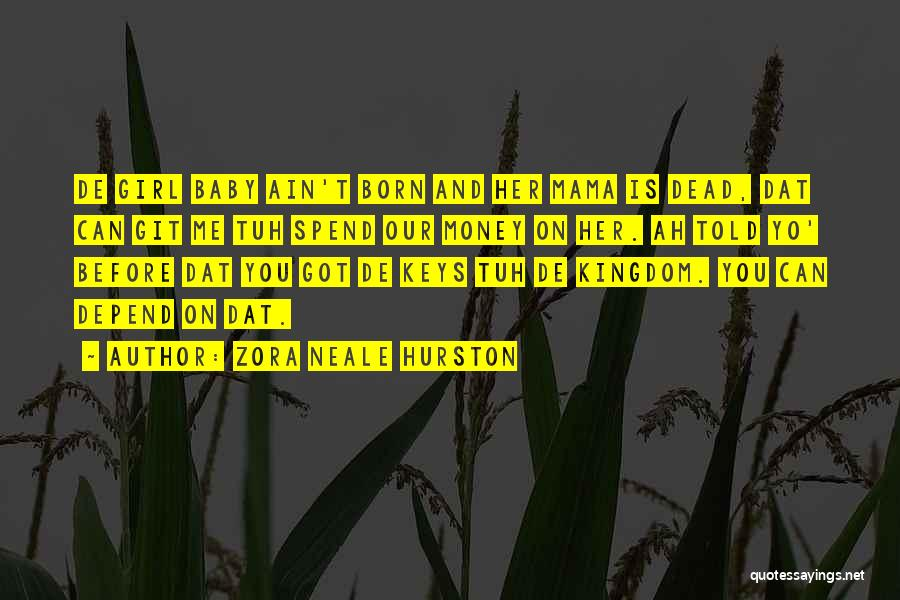 Before You Were Born Baby Quotes By Zora Neale Hurston