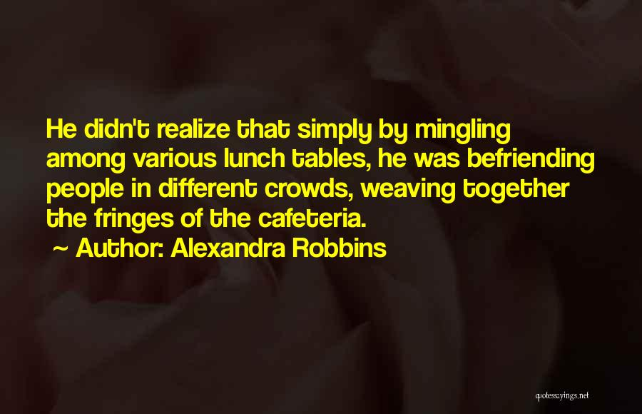 Befriending Yourself Quotes By Alexandra Robbins
