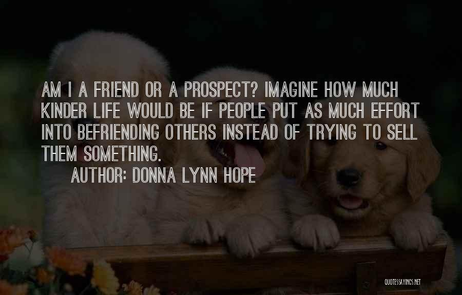 Befriending Yourself Quotes By Donna Lynn Hope