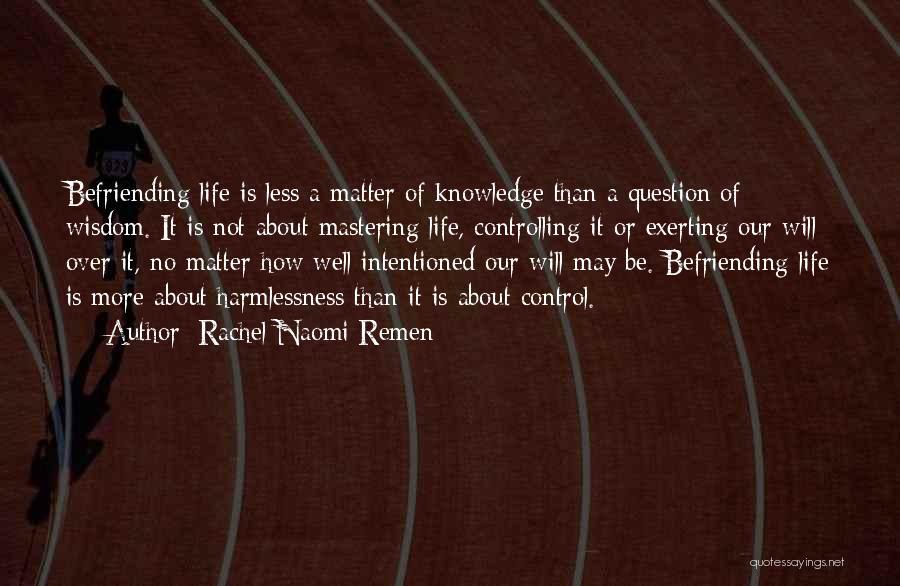Befriending Yourself Quotes By Rachel Naomi Remen
