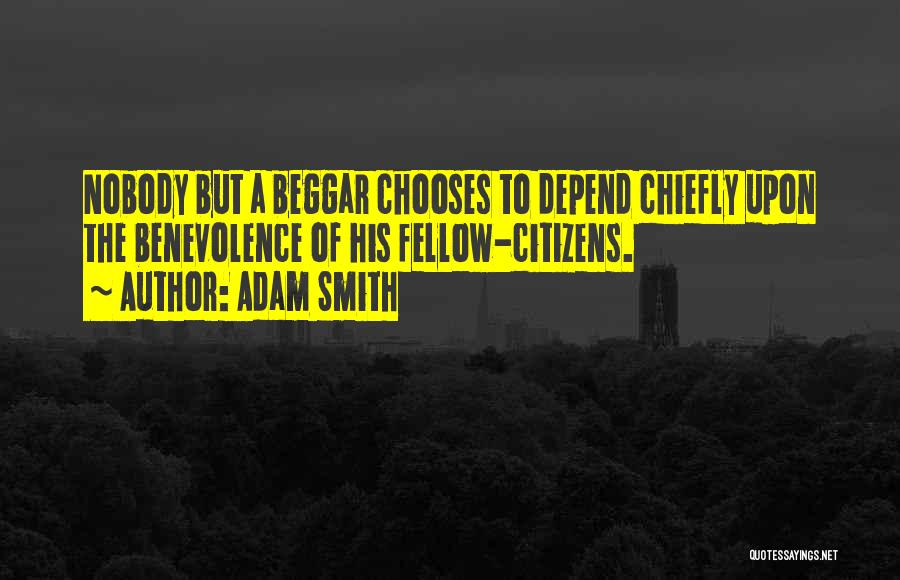 Beggar Quotes By Adam Smith