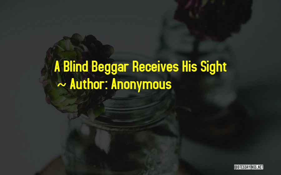 Beggar Quotes By Anonymous