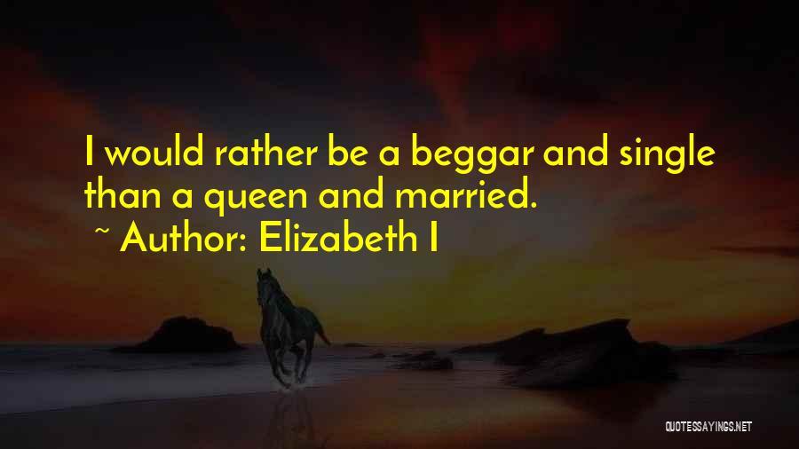 Beggar Quotes By Elizabeth I